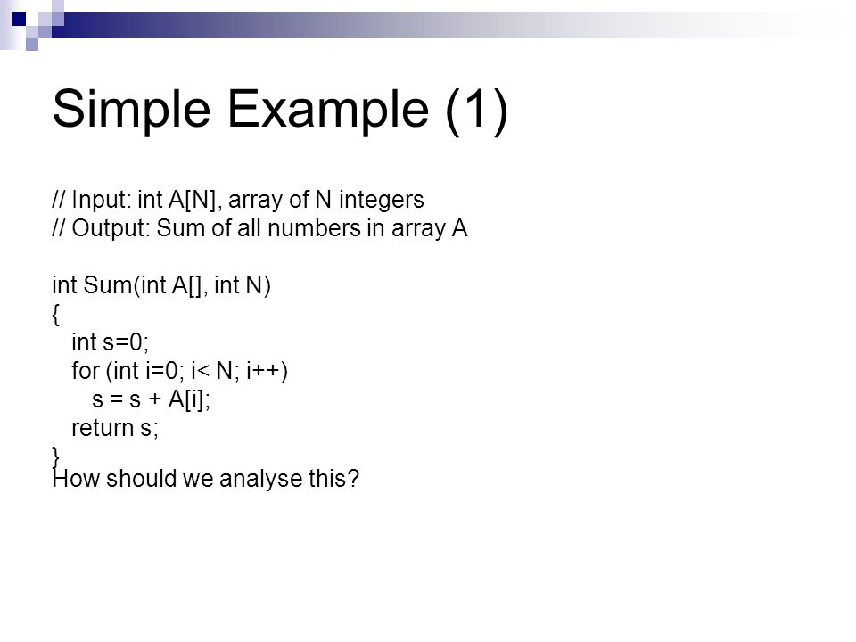 Simple Example (1) // Input: int A[N], array of N integers